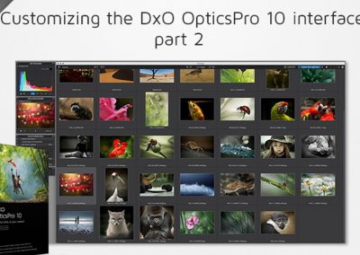 Customizing the DxO OpticsPro 10 interface – part 2