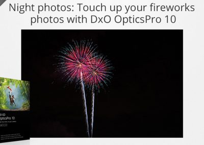Night photos: Touch up your fireworks photos with DxO OpticsPro 10