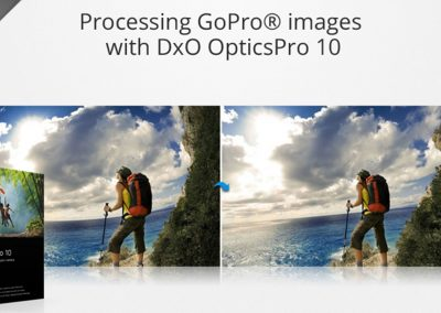 Processing GoPro® images with DxO OpticsPro 10
