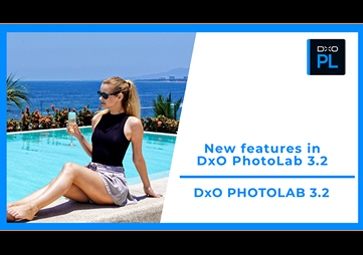 New Features in DxO PhotoLab 3.2