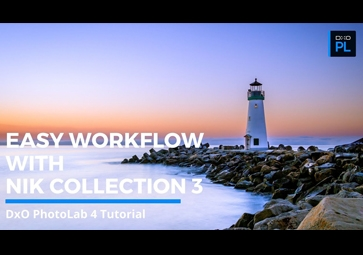 Easy and Efficient Workflow with DxO PhotoLab 4 and Nik Collection 3 by DxO